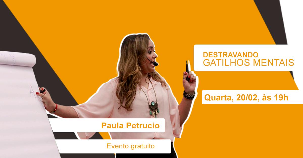 Destravando Gatilhos Mentais com Paula Petrucio